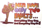 men have only two faults everything they say and everything they do t-shirt heat transfer